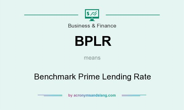 What does BPLR mean? It stands for Benchmark Prime Lending Rate