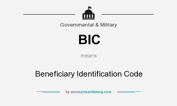 What does BIC mean? It stands for Beneficiary Identification Code