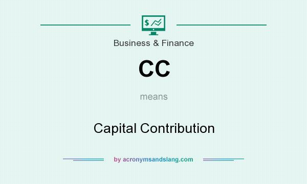 What does CC mean? It stands for Capital Contribution