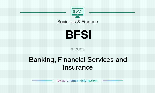 What does BFSI mean? It stands for Banking, Financial Services and Insurance