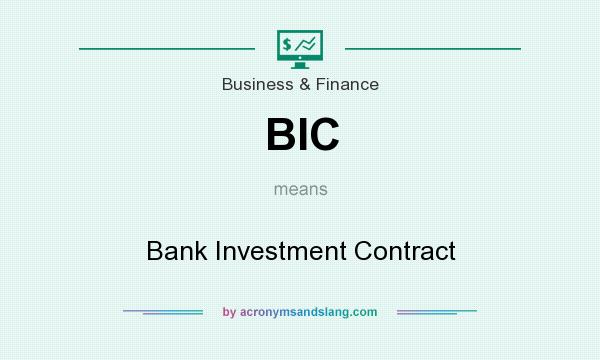 What does BIC mean? It stands for Bank Investment Contract