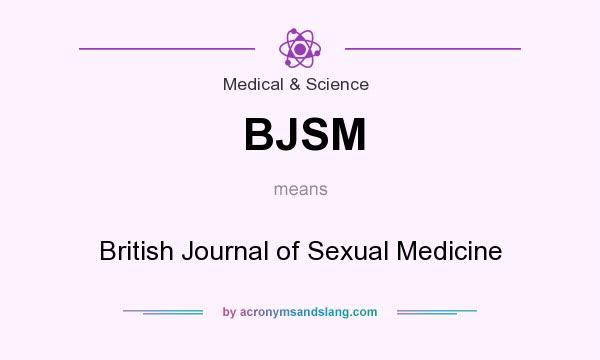 What does BJSM mean? It stands for British Journal of Sexual Medicine