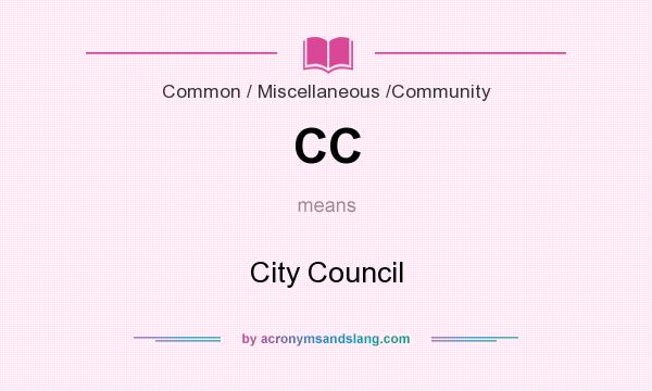 What does CC mean? It stands for City Council