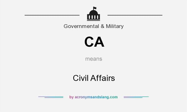 What does CA mean? It stands for Civil Affairs