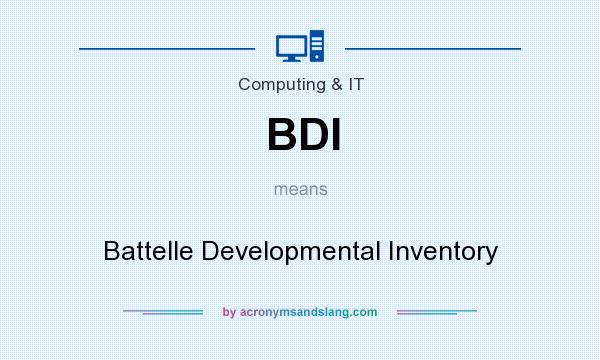 What does BDI mean? It stands for Battelle Developmental Inventory