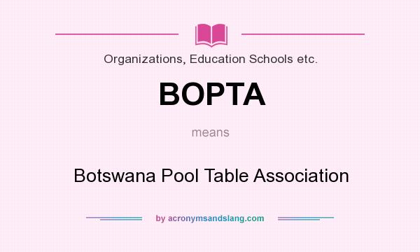 What does BOPTA mean? It stands for Botswana Pool Table Association