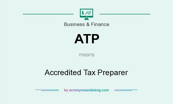 What does ATP mean? It stands for Accredited Tax Preparer