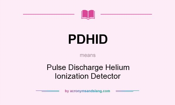 What does PDHID mean? It stands for Pulse Discharge Helium Ionization Detector