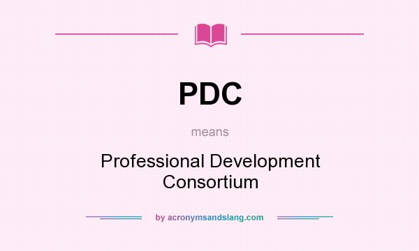 What does PDC mean? It stands for Professional Development Consortium