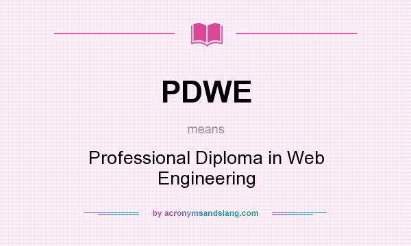 What does PDWE mean? It stands for Professional Diploma in Web Engineering