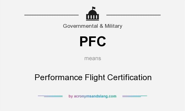 What does PFC mean? It stands for Performance Flight Certification