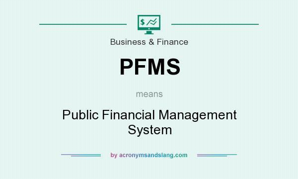 What does PFMS mean? It stands for Public Financial Management System