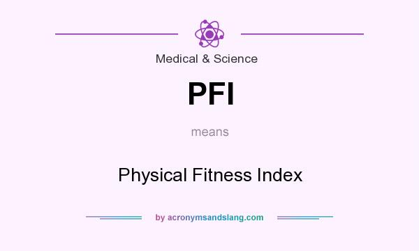 What does PFI mean? It stands for Physical Fitness Index