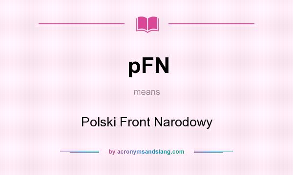 What does pFN mean? It stands for Polski Front Narodowy