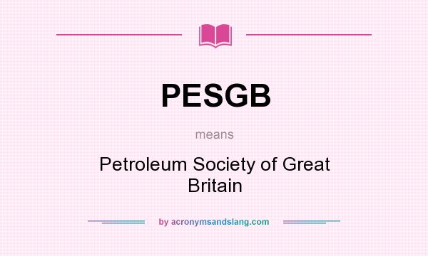 What does PESGB mean? It stands for Petroleum Society of Great Britain