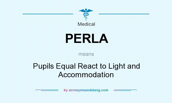 Perla Pupils Equal React To Light And Accommodation In Medical By