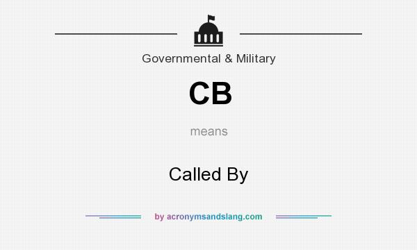 What does CB mean? It stands for Called By