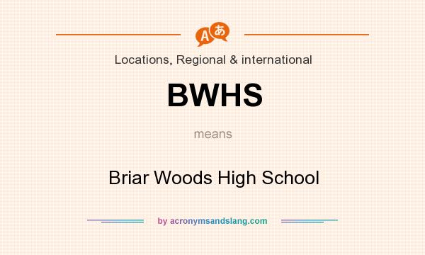 What does BWHS mean? It stands for Briar Woods High School