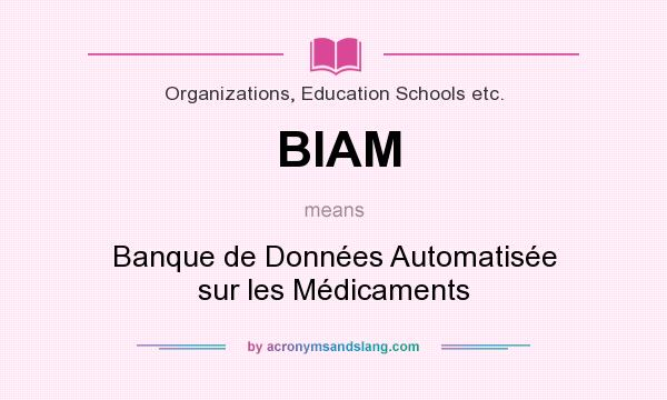 What does BIAM mean? It stands for Banque de Données Automatisée sur les Médicaments