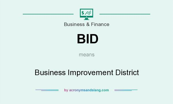 What does BID mean? It stands for Business Improvement District