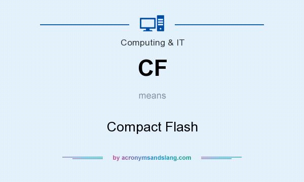 What does CF mean? It stands for Compact Flash