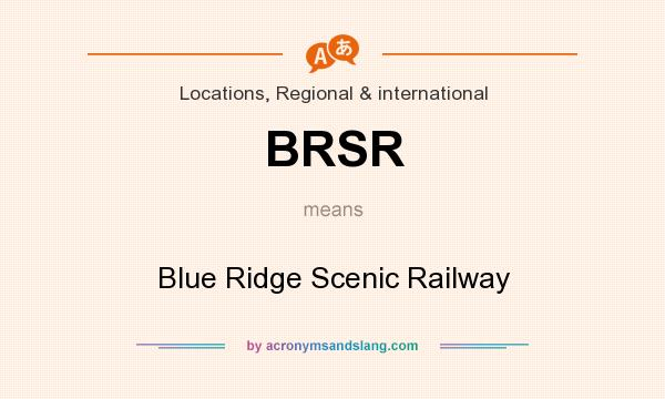What does BRSR mean? It stands for Blue Ridge Scenic Railway