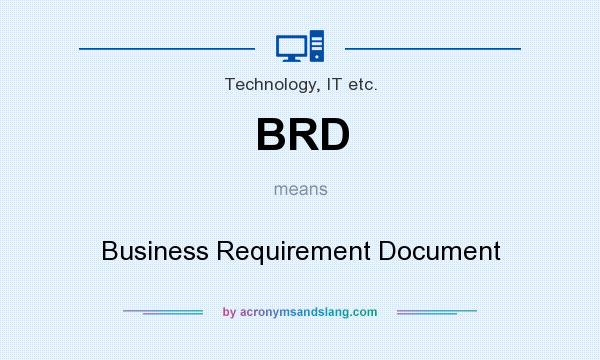 Brd  Business Requirement Document In Technology It Etc By