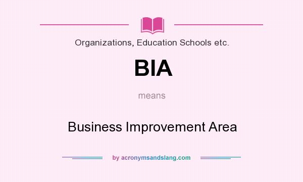 What does BIA mean? It stands for Business Improvement Area