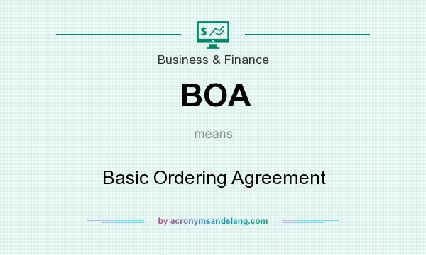 What does BOA mean? It stands for Basic Ordering Agreement