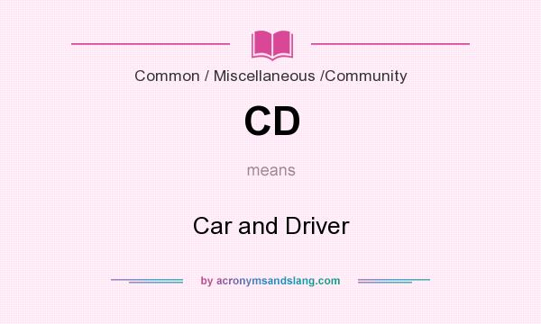 What does CD mean? It stands for Car and Driver