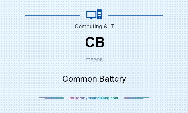 What does CB mean? It stands for Common Battery