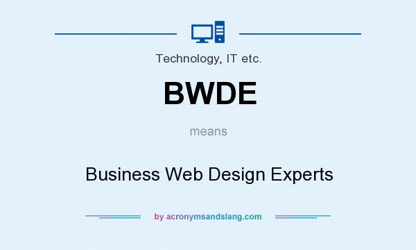 What does BWDE mean? It stands for Business Web Design Experts