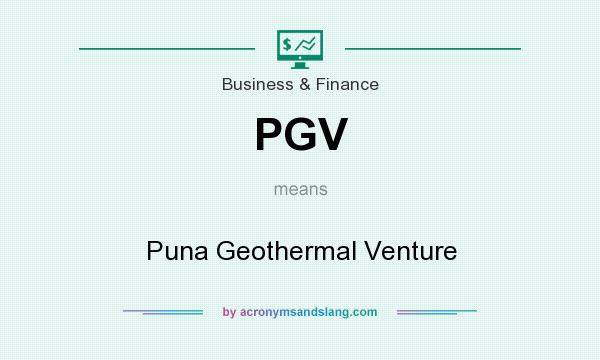 What does PGV mean? It stands for Puna Geothermal Venture