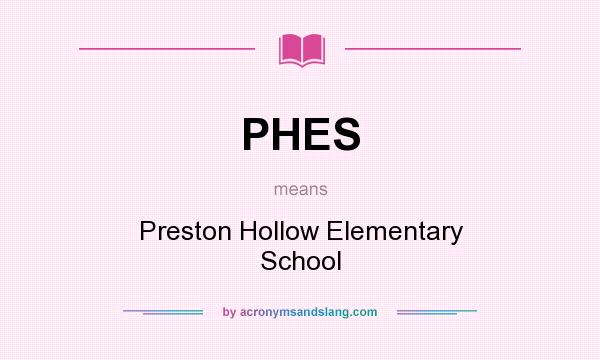 What does PHES mean? It stands for Preston Hollow Elementary School
