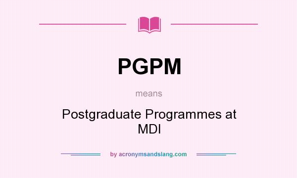 pt pgpm course mdi The two year full-time post graduate programme in management (pgpm), which was launched in 1994, is the flagship programme of mdi mdi's pgpm is designed to nurture students and help them build and enhance their managerial competence.