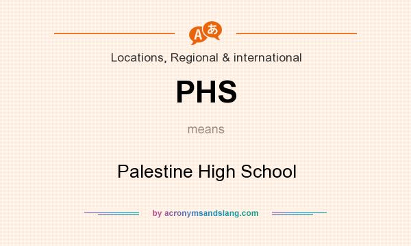 What does PHS mean? It stands for Palestine High School