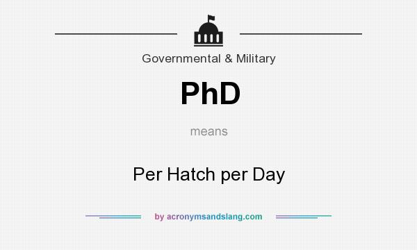 What does PhD mean? It stands for Per Hatch per Day