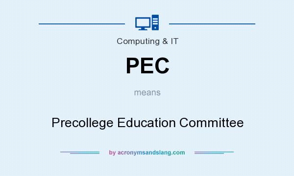 What does PEC mean? It stands for Precollege Education Committee