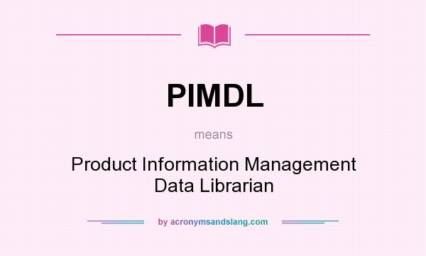 What does PIMDL mean? It stands for Product Information Management Data Librarian