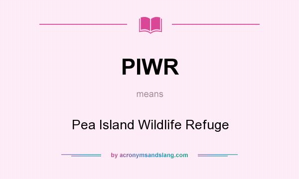 What does PIWR mean? It stands for Pea Island Wildlife Refuge