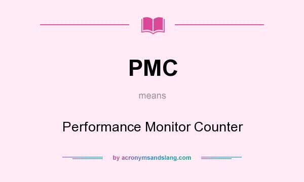 What does PMC mean? It stands for Performance Monitor Counter