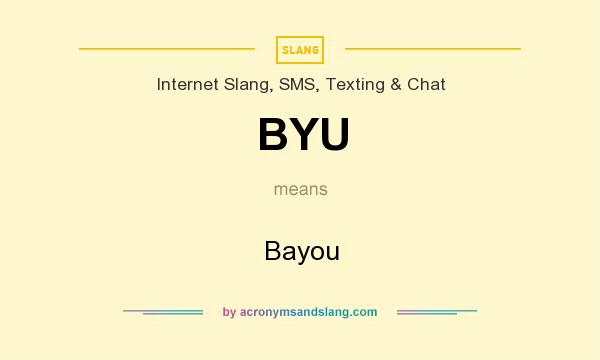 What does BYU mean? It stands for Bayou