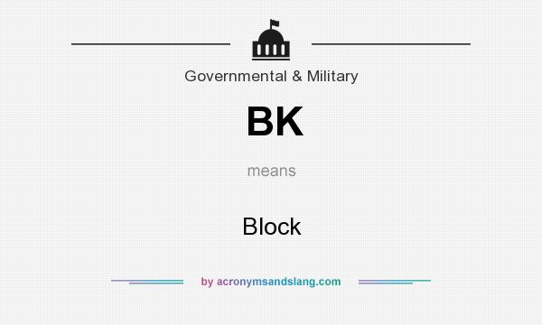 What does BK mean? It stands for Block