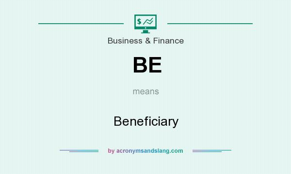 What does BE mean? It stands for Beneficiary