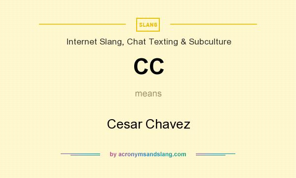 What does CC mean? It stands for Cesar Chavez