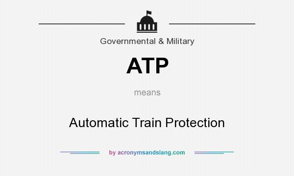 What does ATP mean? It stands for Automatic Train Protection