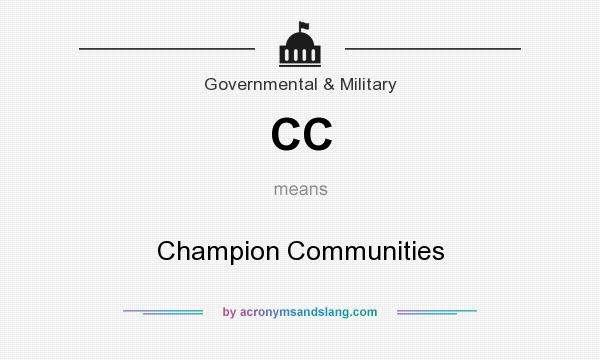 What does CC mean? It stands for Champion Communities