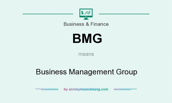What does BMG mean? It stands for Business Management Group
