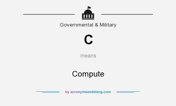 What does C mean? It stands for Compute