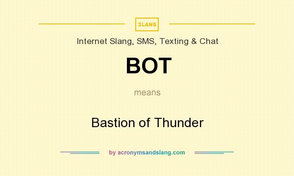 What does BOT mean? It stands for Bastion of Thunder